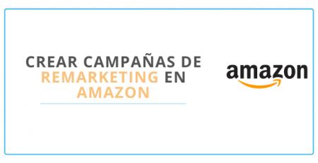 campañas de remarketing en Amazon