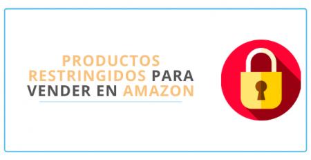 Productos restringidos para vender en Amazon